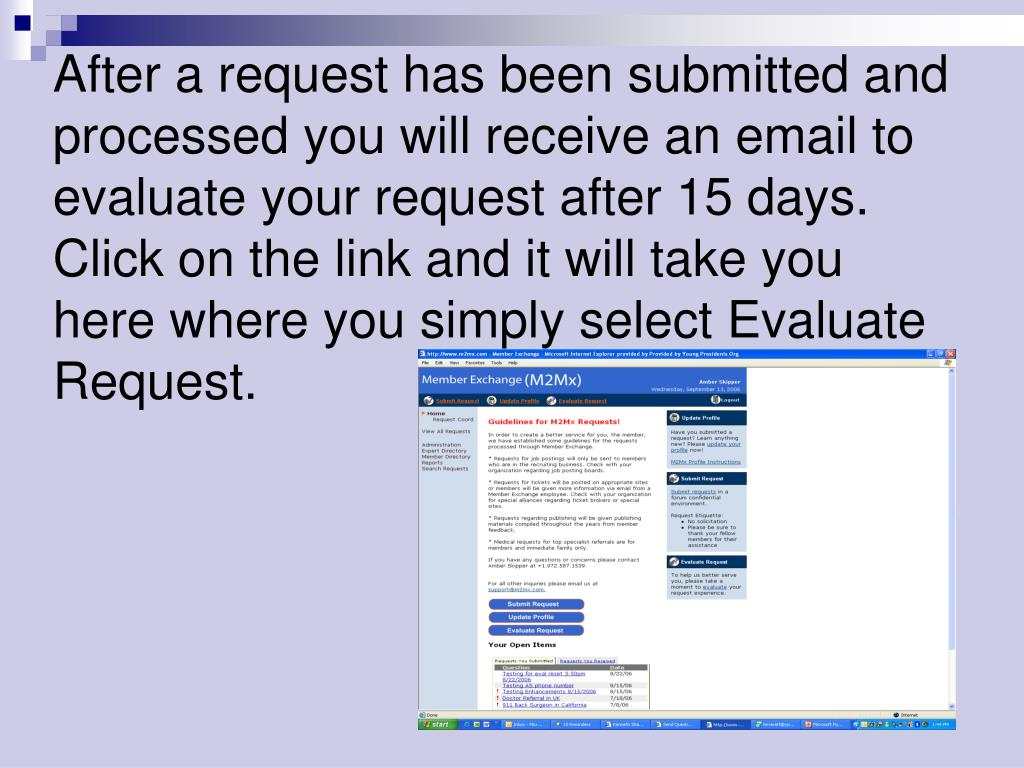 After a request has been submitted and processed you will receive an email to evaluate your request after 15 days.  Click on the link and it will take you here where you simply select Evaluate Request.