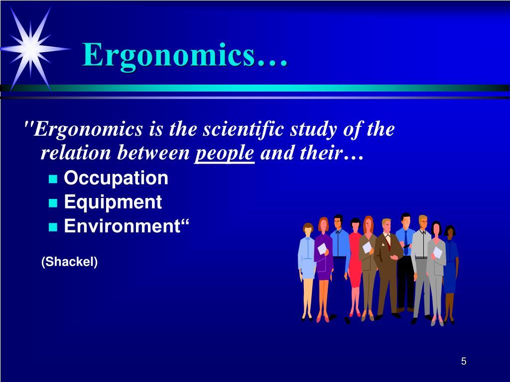 Ergonomics…