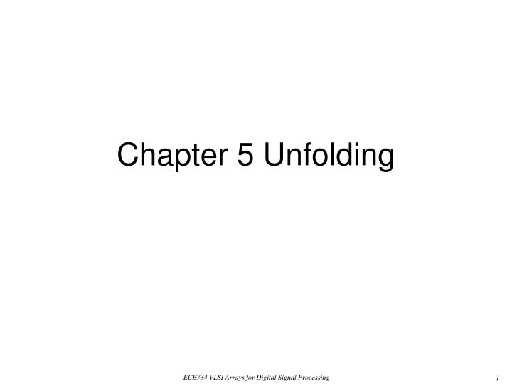 Chapter 5 unfolding