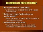 exceptions to perfect tender