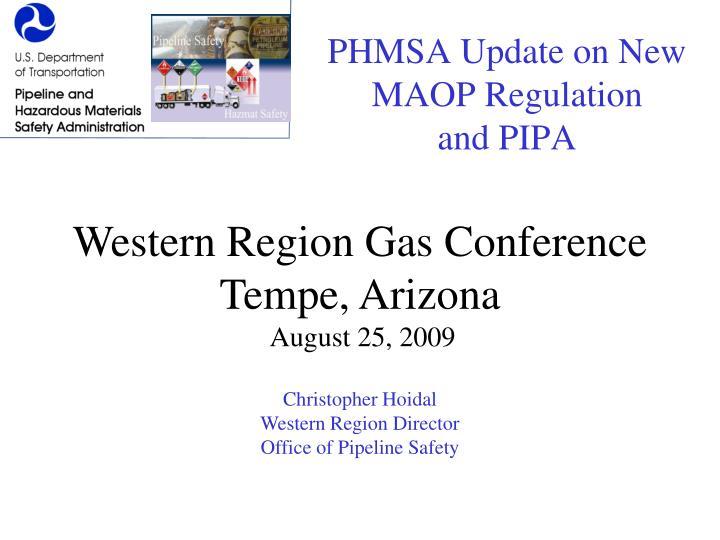 Phmsa update on new maop regulation and pipa