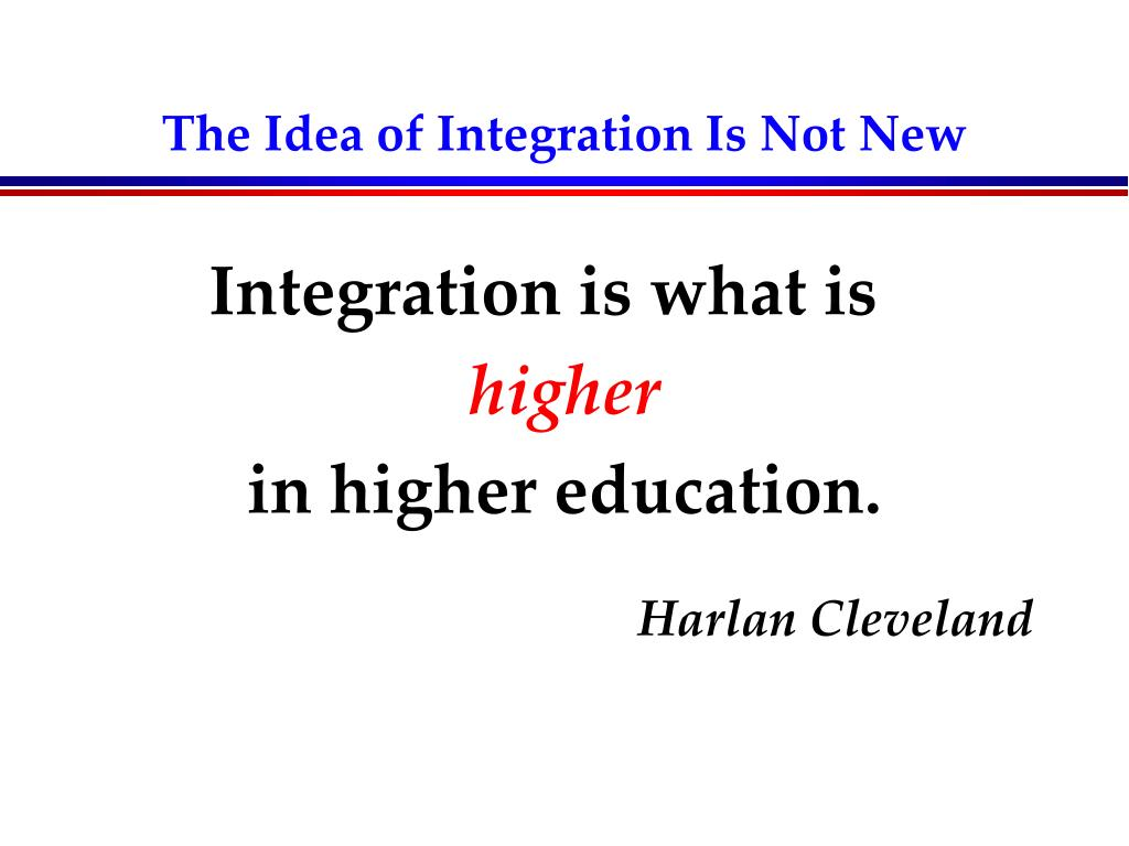The Idea of Integration Is Not New