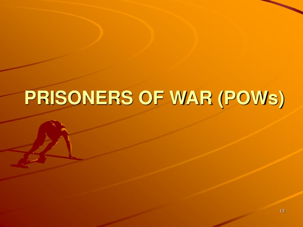 PRISONERS OF WAR (POWs)