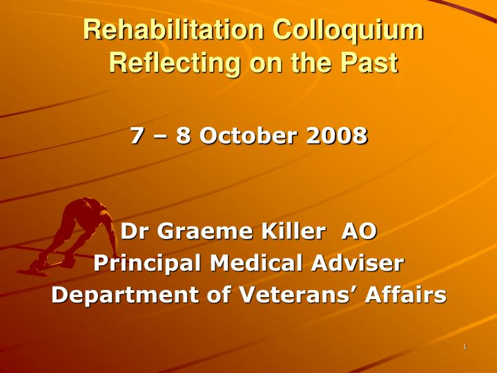 Rehabilitation colloquium reflecting on the past