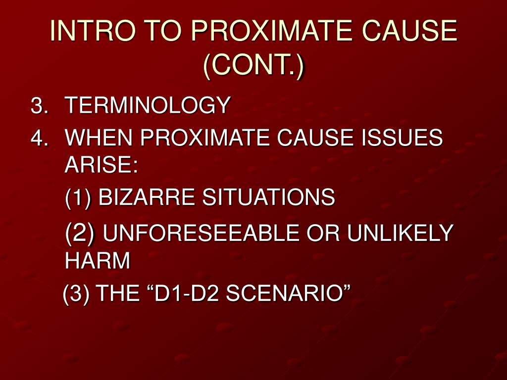 INTRO TO PROXIMATE CAUSE (CONT.)