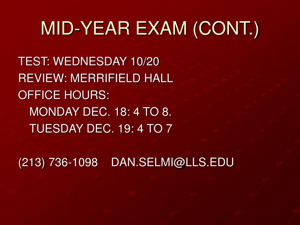 MID-YEAR EXAM (CONT.)
