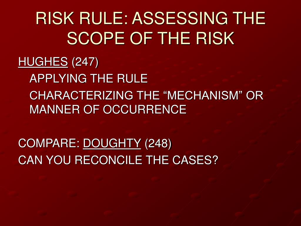 RISK RULE: ASSESSING THE SCOPE OF THE RISK