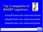 top 3 complaints of madep regulators