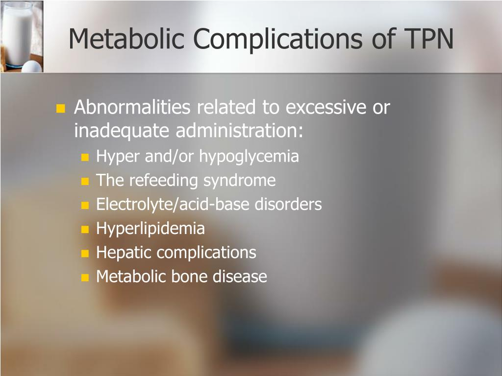 Metabolic Complications of TPN
