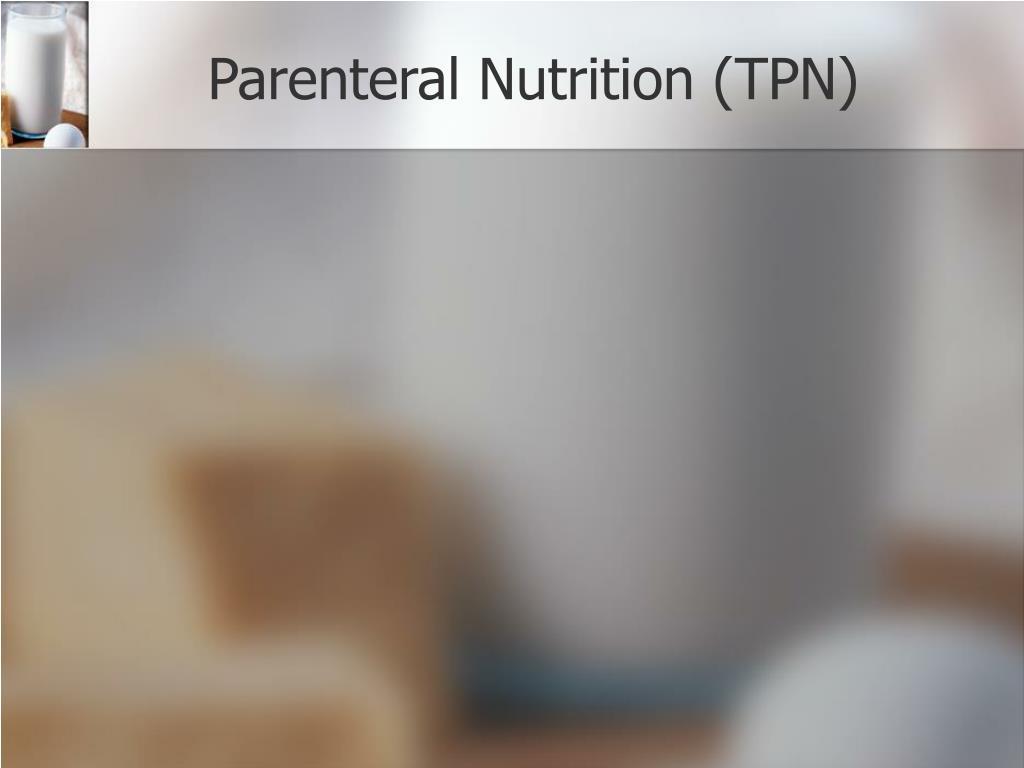 Parenteral Nutrition (TPN)