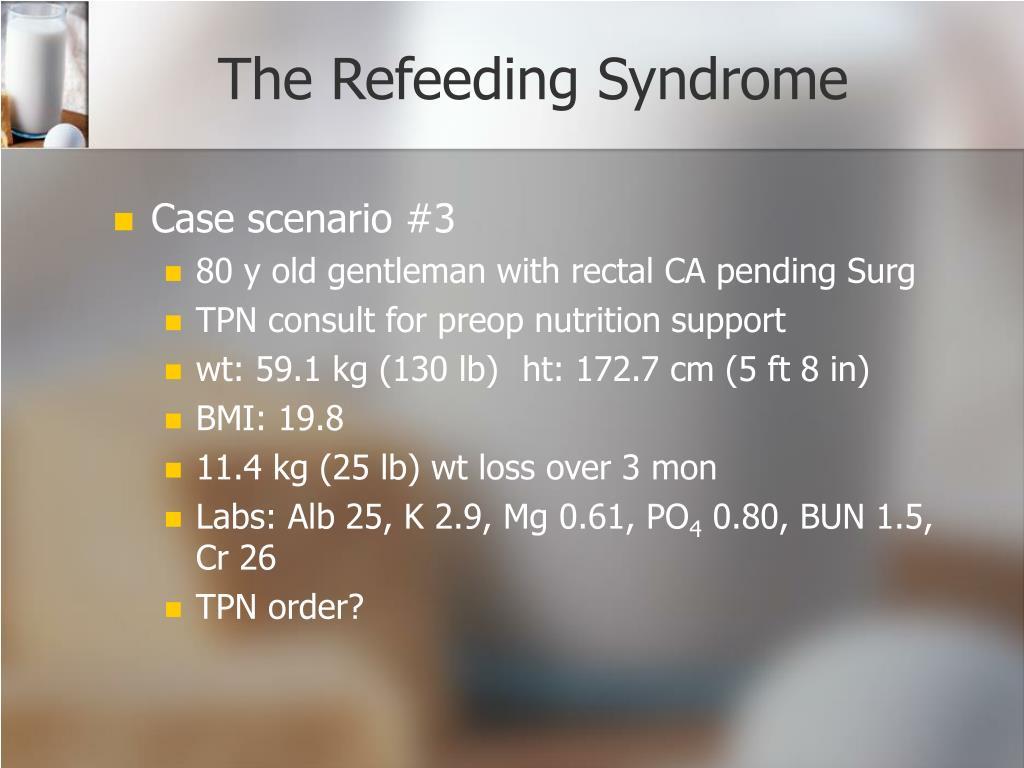 The Refeeding Syndrome