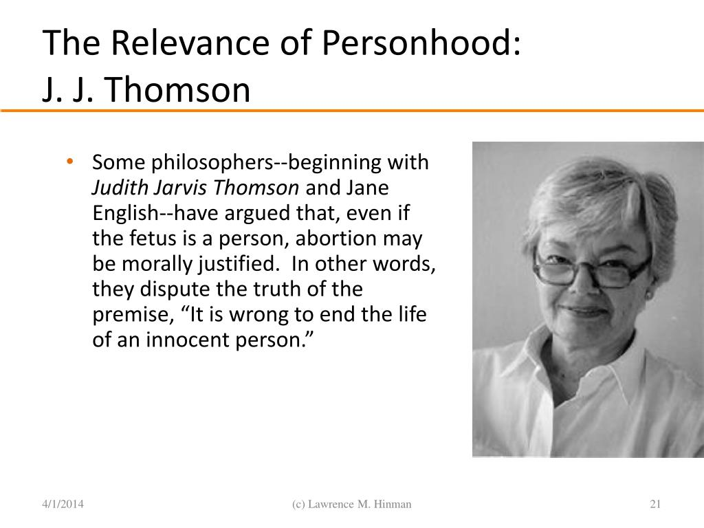 judith thomson abortion On judith jarvis thomson's a defence of abortion dagmar wilhelm this is a specially written essay by dagmar wilhelm who lectures in philosophy.