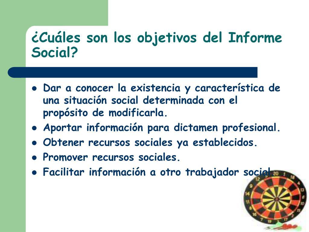 ¿Cuáles son los objetivos del Informe Social?