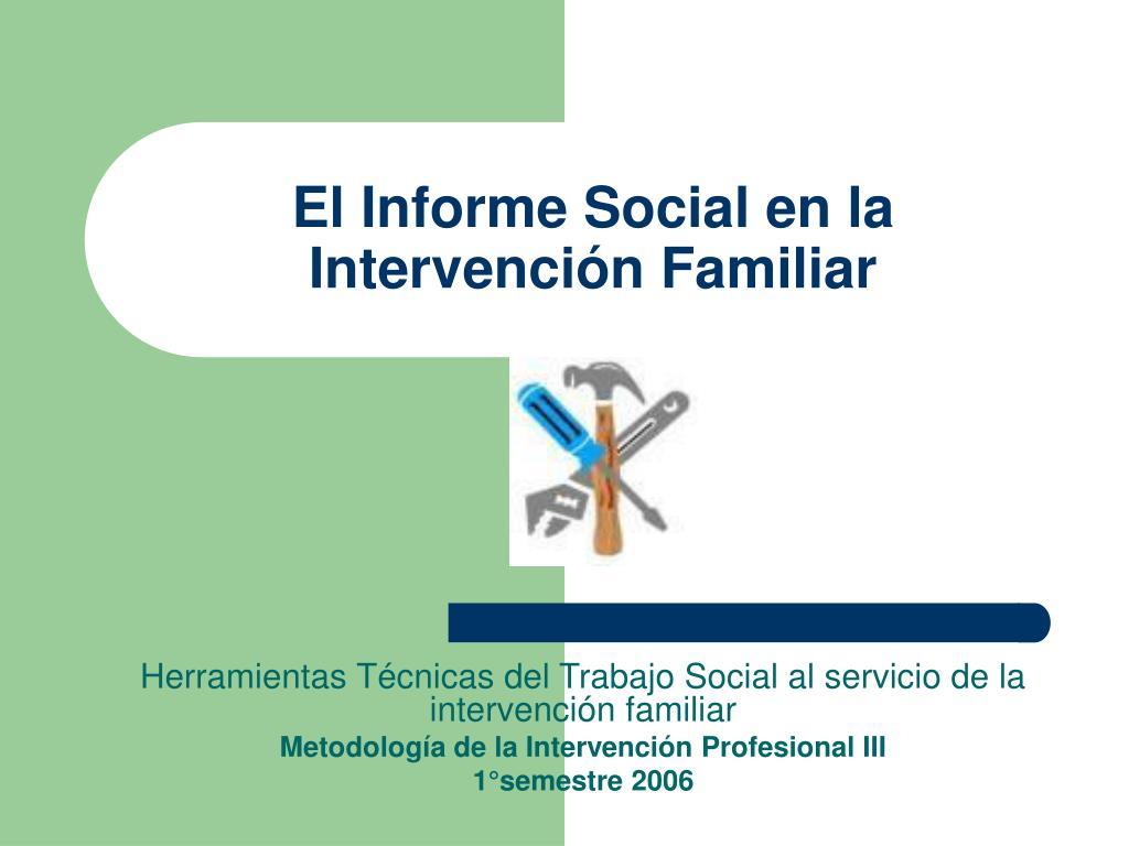 El Informe Social en la Intervención Familiar