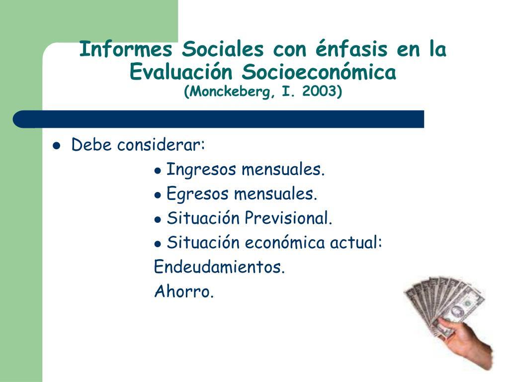 Informes Sociales con énfasis en la Evaluación Socioeconómica