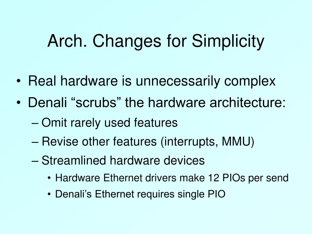 Arch. Changes for Simplicity