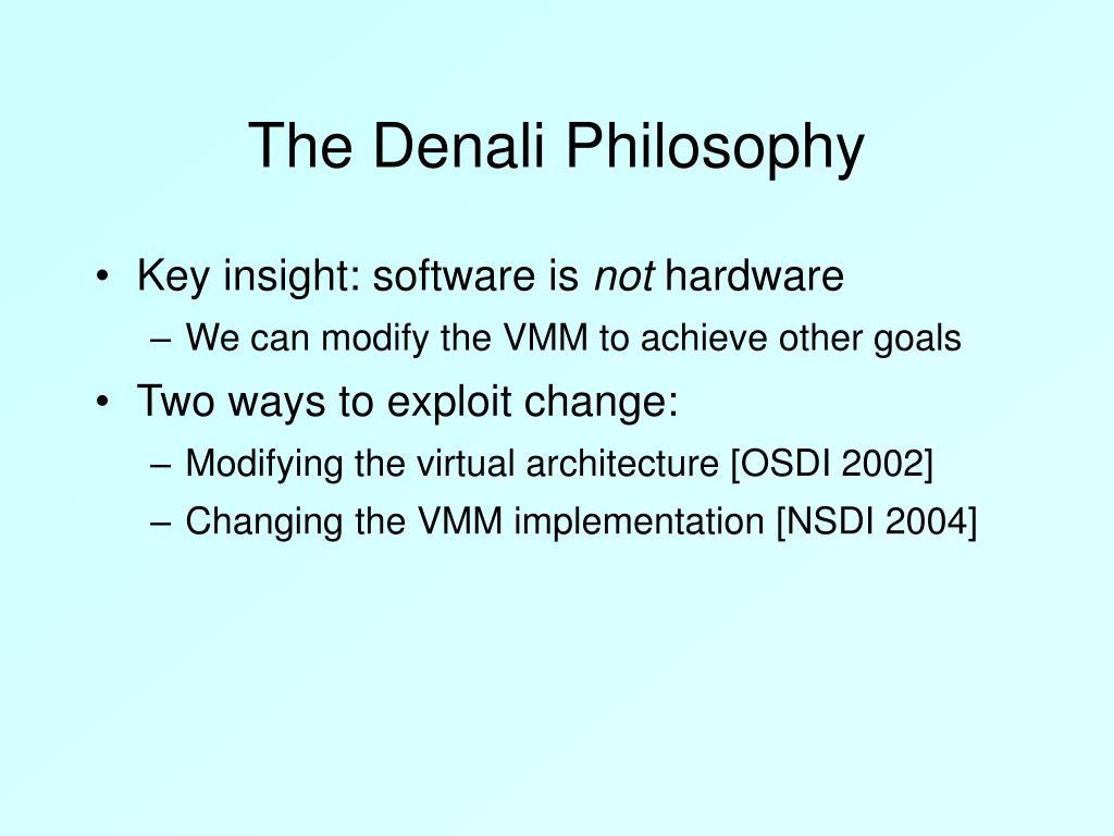 The Denali Philosophy
