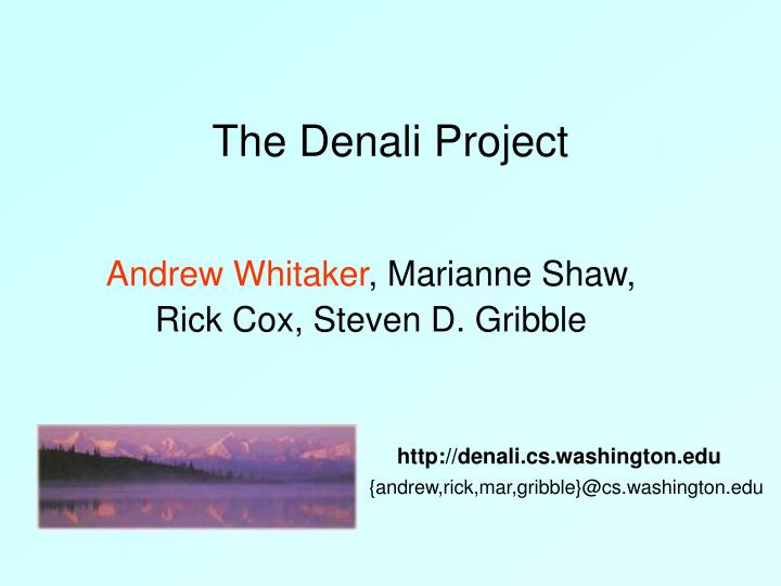 The denali project