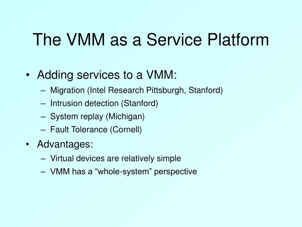 The VMM as a Service Platform