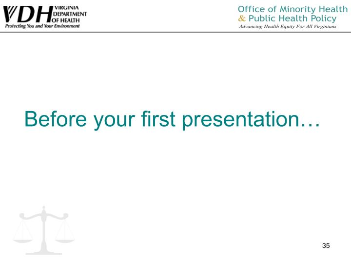 Before your first presentation…
