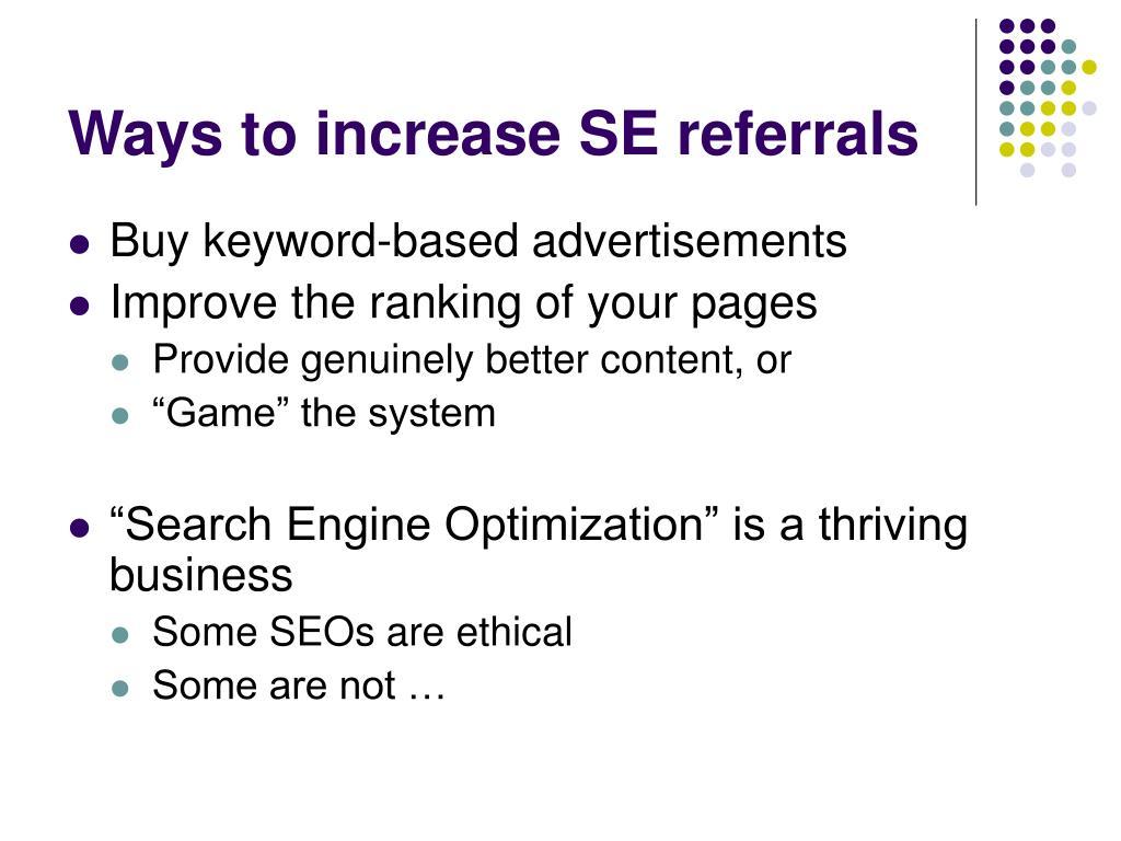 Ways to increase SE referrals