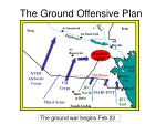 the ground offensive plan