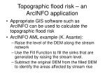 topographic flood risk an arcinfo application