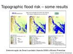 topographic flood risk some results27