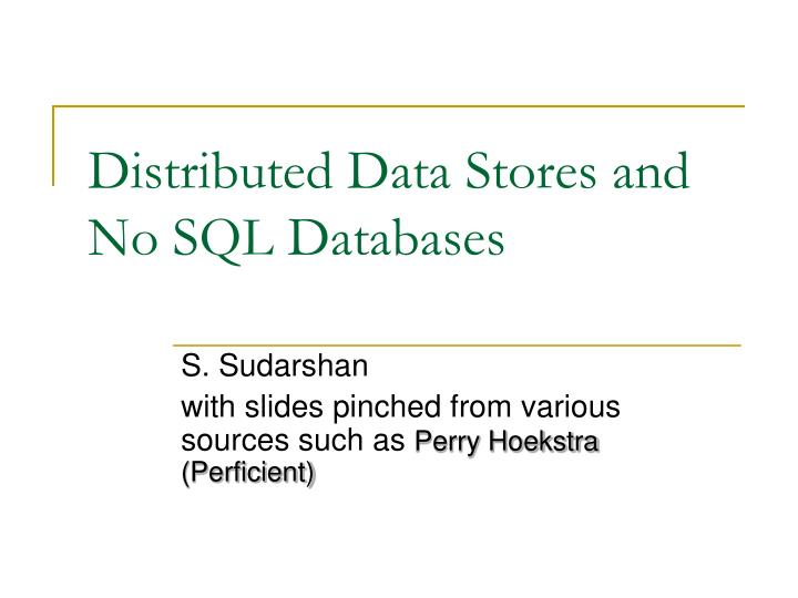Distributed data stores and no sql databases