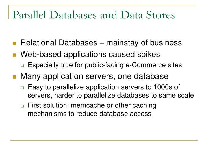 Parallel databases and data stores