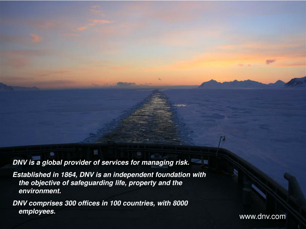 DNV is a global provider of services for managing risk.