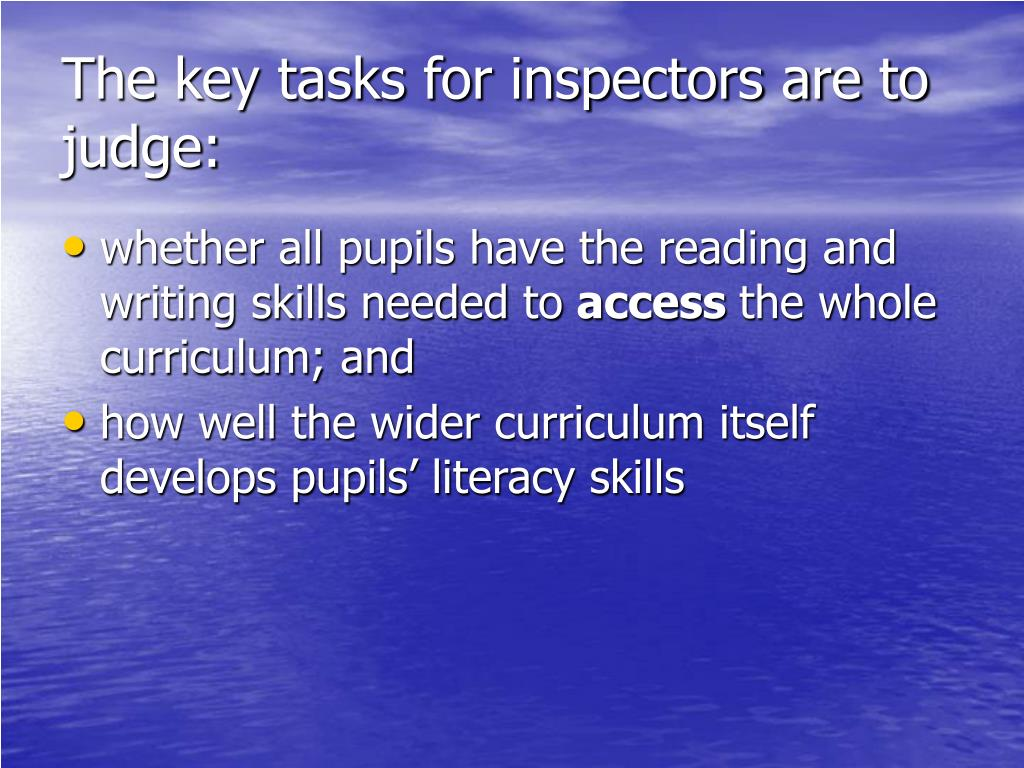 The key tasks for inspectors are to judge:
