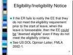 eligibility ineligibility notice