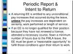 periodic report intent to return46