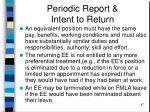 periodic report intent to return47
