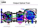 output optical train