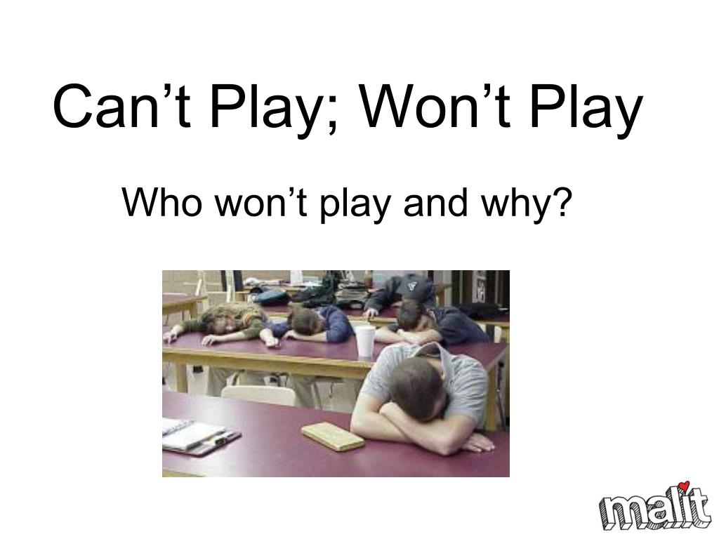 Can't Play; Won't Play