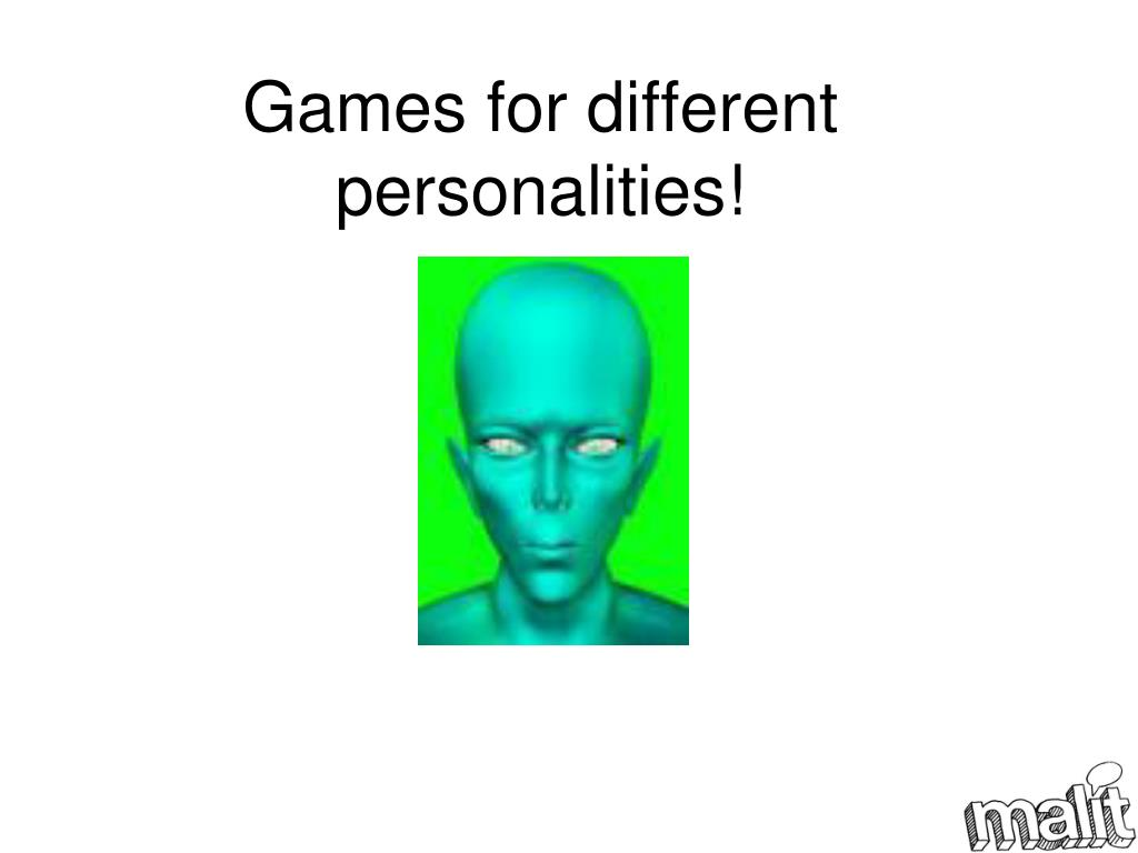 Games for different personalities!