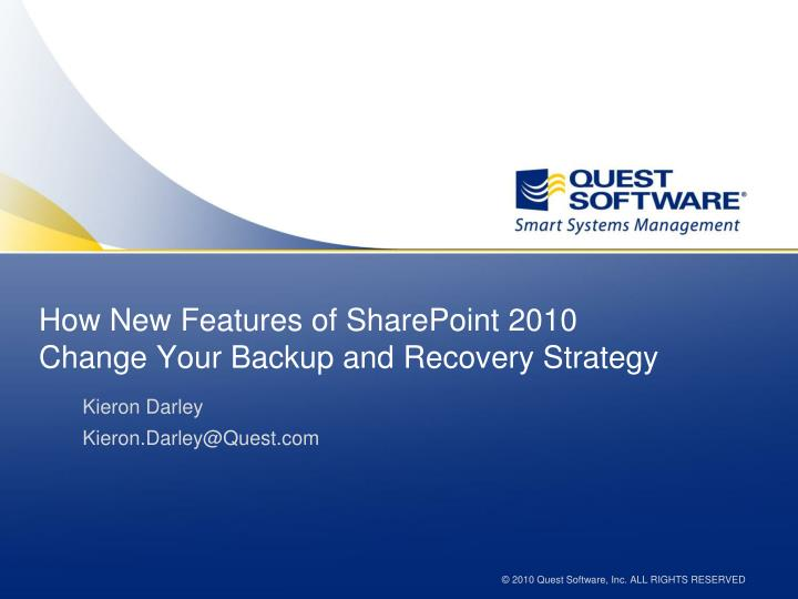 How new features of sharepoint 2010 change your backup and recovery strategy