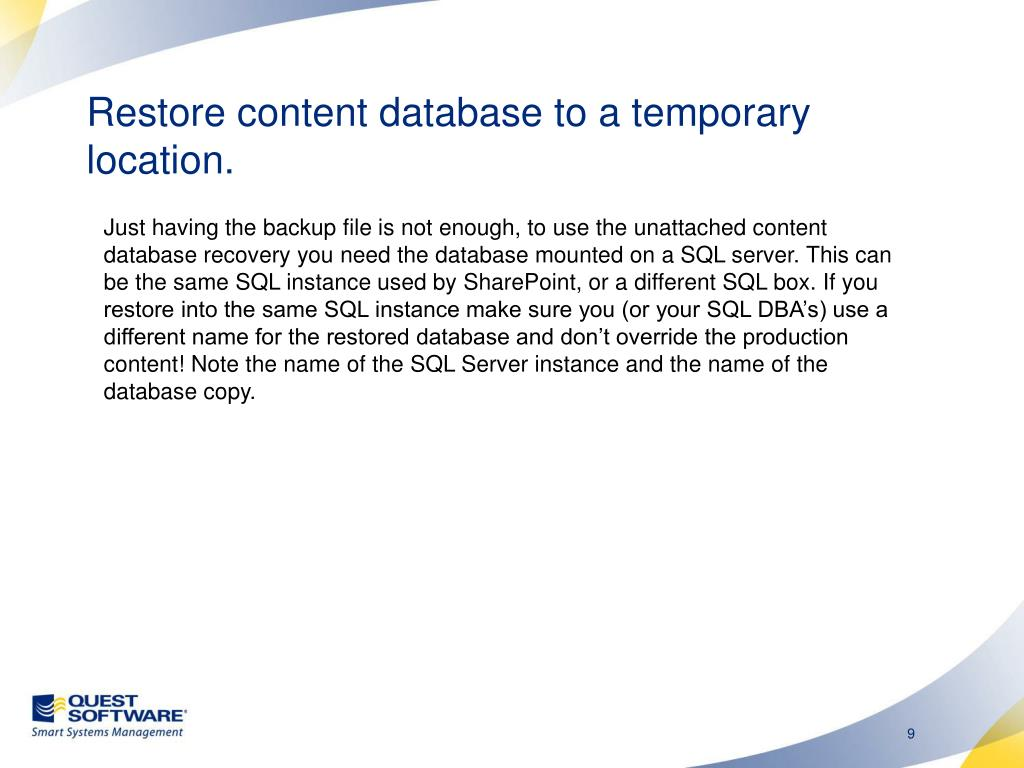 Restore content database to a temporary location.