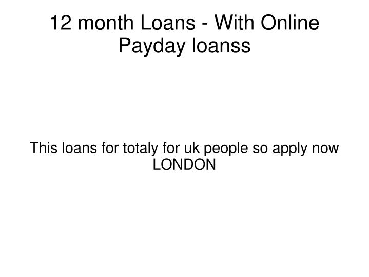 This loans for totaly for uk people so apply now london