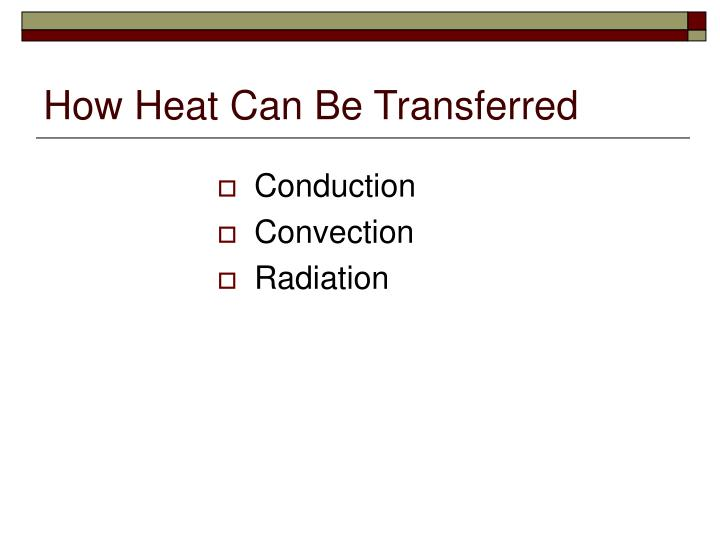 How heat can be transferred