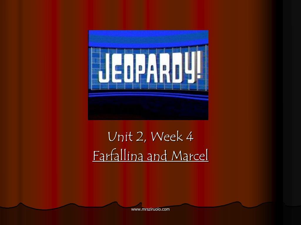 unit 2 week 4 farfallina and marcel l.