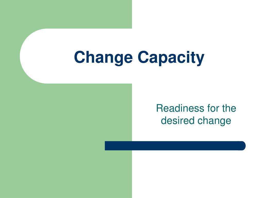 Change Capacity