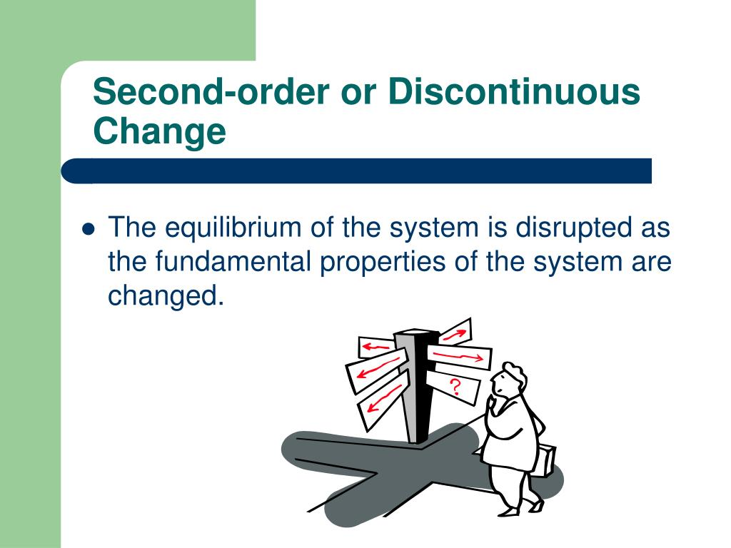 Second-order or Discontinuous Change