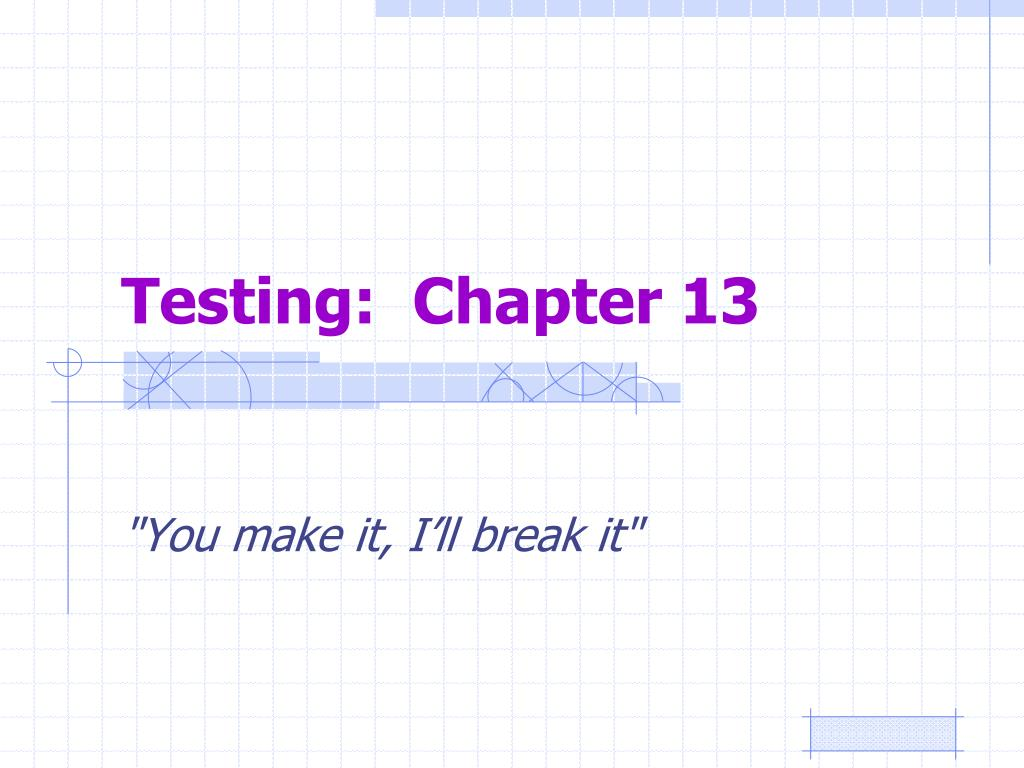 Testing:  Chapter 13