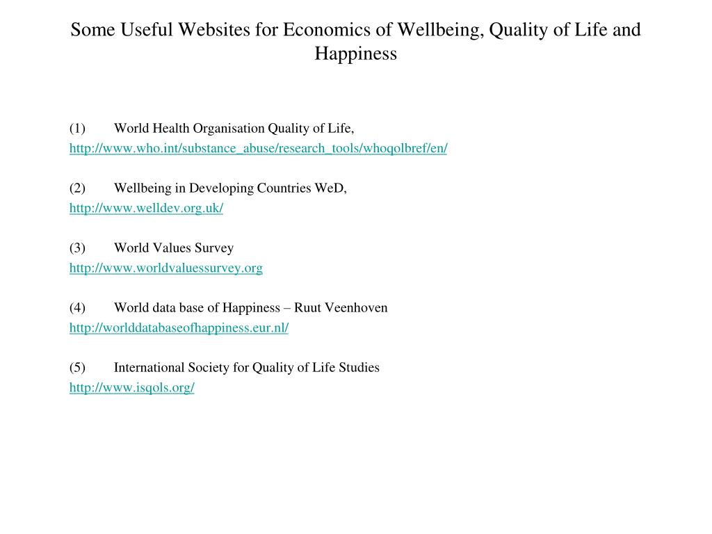 Some Useful Websites for Economics of Wellbeing, Quality of Life and Happiness