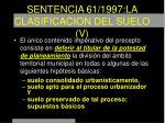 sentencia 61 1997 la clasificacion del suelo v