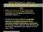 sentencia 61 1997 la clasificacion del suelo vi