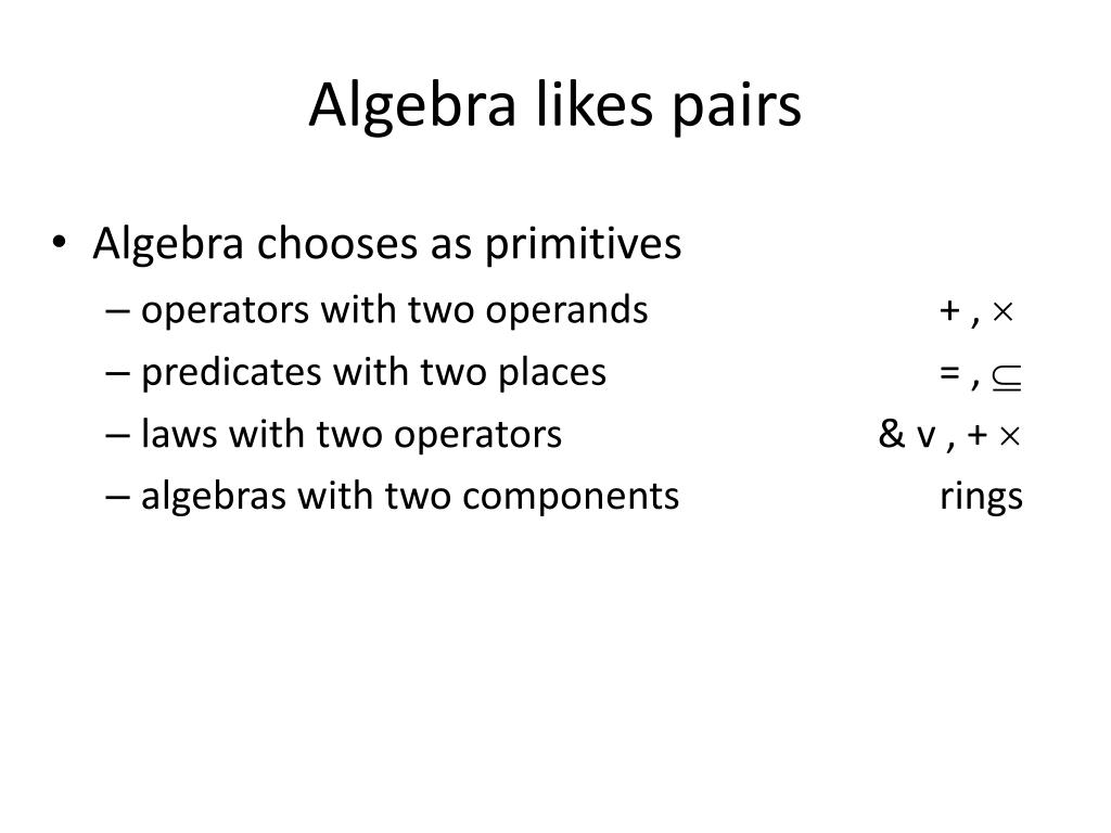 Algebra likes pairs